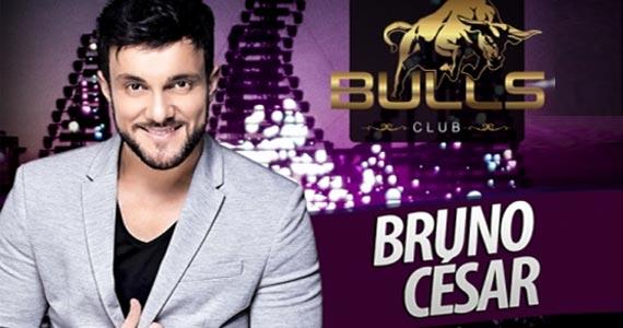 Show do cantor Bruno César agita a noite de sábado na Bulls Club Eventos BaresSP 570x300 imagem
