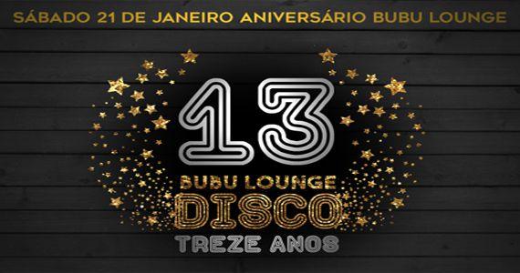 Especial aniversário de 13 anos da Bubu Louge com o tema Disco dos anos 70 Eventos BaresSP 570x300 imagem
