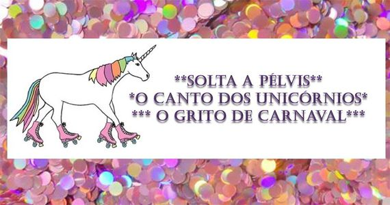 O Canto dos Unicórnios O Grito do Carnaval Solta a Pelvis com o melhor do axé dos anos 90 Eventos BaresSP 570x300 imagem