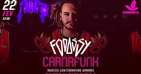 Fodassy comanda o Carnafunk do Bananas Beach Club