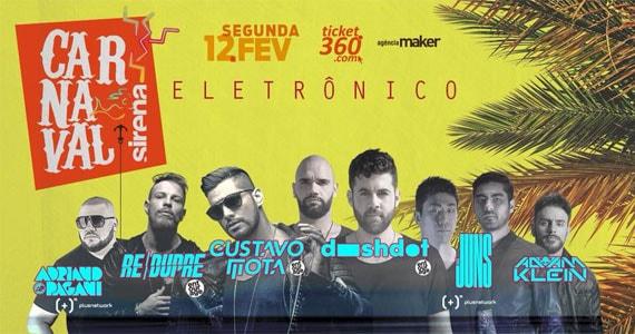 Sirena recebe no carnaval 2018 Gustavo Mota, Dashdot, Re Dupre, Adriano Pagani, The Juns e mais Eventos BaresSP 570x300 imagem