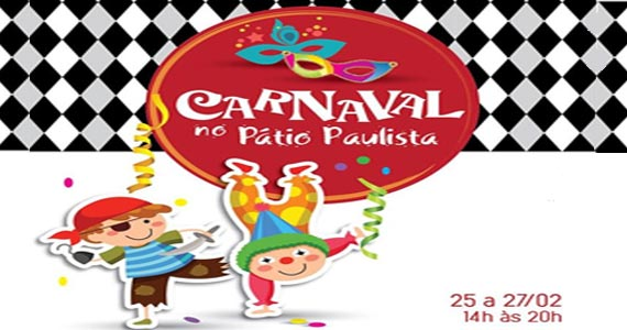 eventos - Bailinho de Carnaval Infantil do Shopping Pátio Paulista com Djs, marchinhas e muita folia
