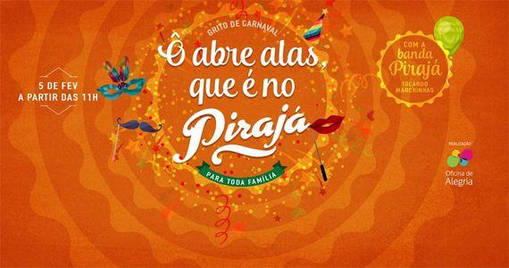 Domingo é dia de curtir o grito de Carnaval 2017 do Pirajá em clima de carnavais de antigamente   Eventos BaresSP 570x300 imagem