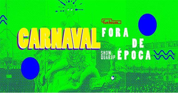 Carnaval Fora de Época no sobradinho FunHouse Eventos BaresSP 570x300 imagem