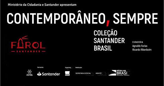 Farol Santander exibe Contemporâneo, sempre parte da coleção Santander Brasil Eventos BaresSP 570x300 imagem