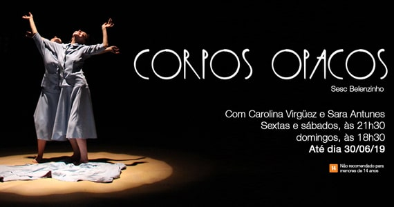Carolina Virguez e Sara Antunes apresentam a peça Corpos Opacos no Sesc Belenzinho Eventos BaresSP 570x300 imagem