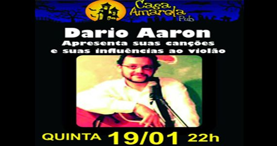 Dario Aaron apresenta o melhor do pop rock nacional e internacional na Casa Amarela Pub Eventos BaresSP 570x300 imagem