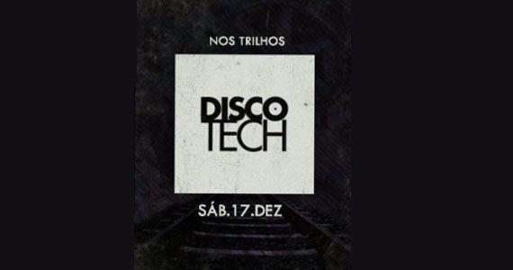 Sábado acontece a comemoração de 7 anos da Discotech Nos Trilhos Eventos BaresSP 570x300 imagem