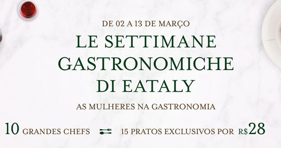 Eataly apresenta Le Settimane Gastronomiche em março Eventos BaresSP 570x300 imagem