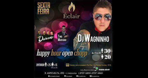 Sexta-feira tem Grupo Devaneio, Tino Mariano e Dj Wagninho no Éclair Bar Eventos BaresSP 570x300 imagem