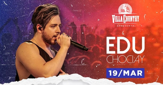 Villa Country recebe o cantor Edu Chociay