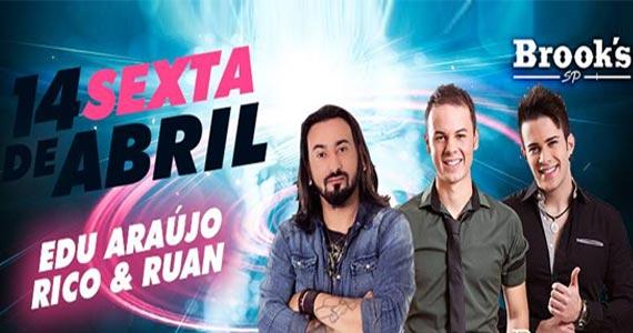Vai rolar show da dupla Rico & Ruan e do cantor Edu Araújo cantando no palco da Brooks Eventos BaresSP 570x300 imagem