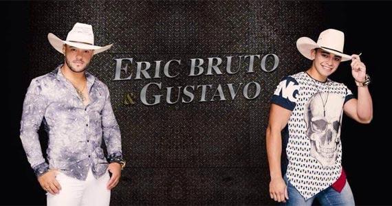 O sertanejo da dupla Eric Bruto e Gustavo anima a noite de sexta-feira no Villa Mix  BaresSP