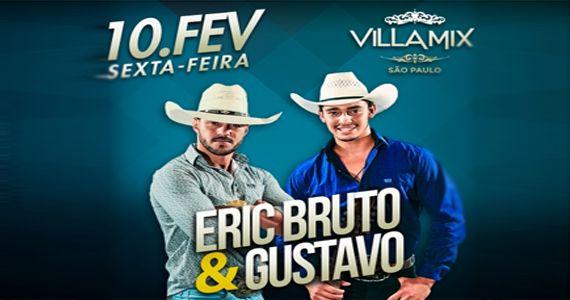 A dupla Eric Bruto & Gustavo solta a voz no palco do Villa Mix para animar à noite de sexta Eventos BaresSP 570x300 imagem