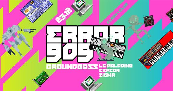 Sexta tem Error909 com GroundBass, Zigma, Le Paladino e Espeon na Clash Club Eventos BaresSP 570x300 imagem