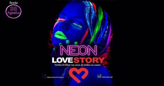 Sexta é dia de brilhar na casa de todas as casas, Love Story, com a Festa Neon Eventos BaresSP 570x300 imagem