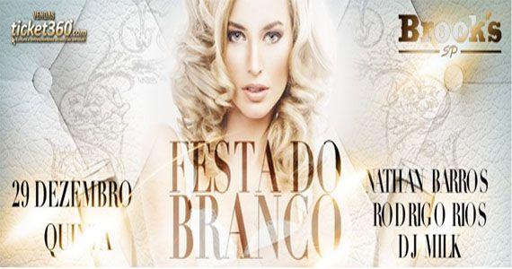 Festa do Branco com Nathan Barros, Rodrigo Rios e Dj Milk na Brooks Eventos BaresSP 570x300 imagem