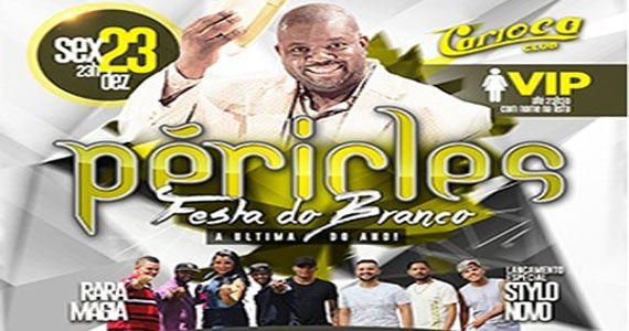 Sexta acontece a Festa do Branco no Carioca Club com Péricles Eventos BaresSP 570x300 imagem