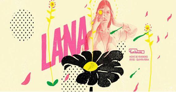 A festa Lana agita à noite com muita música para dançar na quinta-feira na Funhouse Eventos BaresSP 570x300 imagem