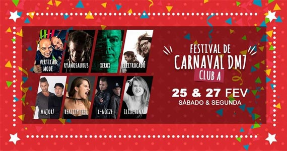Festival de Carnaval DM7 no Club A com os Djs Vertical Mode, Ryanosaurus, Xerox, Electrocado, Major7, Reality Test, X-noiZe e Iliuchina Eventos BaresSP 570x300 imagem