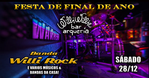 Final de ano no Willi Willie com a Banda Willi Rock