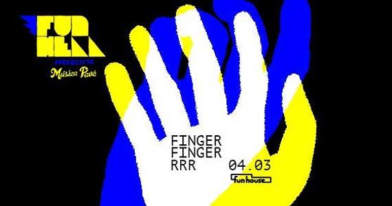 Pela primeira vez na Funhouse o FingerFingerrr agita à noite de sábado Eventos BaresSP 570x300 imagem