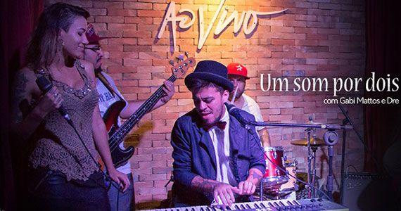 Gabbi Matos & Dre apresentam Um Som por Dois para animar a noite no Ao Vivo Music Eventos BaresSP 570x300 imagem