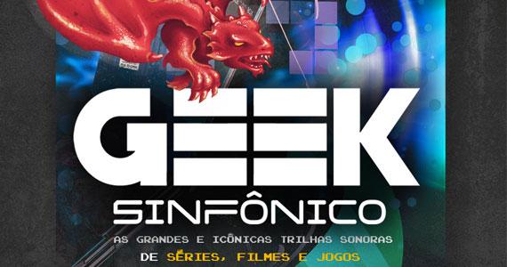 Geek Sinfônico apresenta canções do cenário geek no Teatro Bradesco Eventos BaresSP 570x300 imagem
