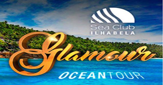 Sábado é dia de curtir Glamour Ocean Tour no Sea Club em Ilhabela Eventos BaresSP 570x300 imagem