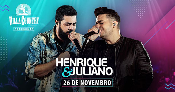 Villa Country recebe show da dupla sertaneja Henrique & Juliano
