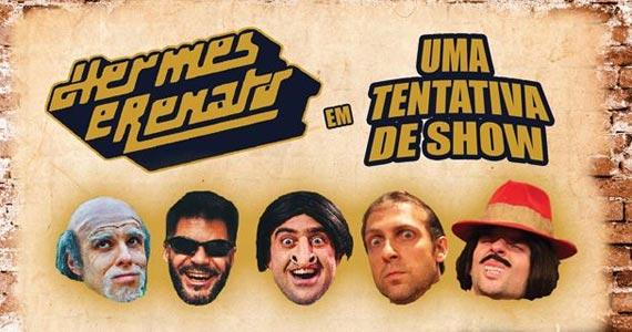 Primeiro show teatral da trupe Hermes e Renato - Uma Tentativa de Show no  Teatro Renaissance  Eventos BaresSP 570x300 imagem