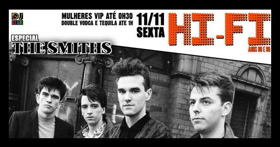 Sexta-feira vai rolar a HI-FI - A noite anos 80 e 90 com Especial The Smiths no Dj Club Bar Eventos BaresSP 570x300 imagem