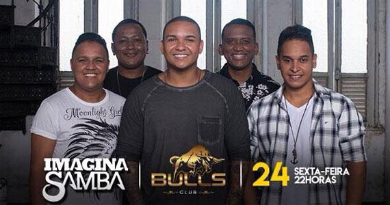 Sexta-feira é dia do som de Imaginasamba animando o Bulls Club Eventos BaresSP 570x300 imagem