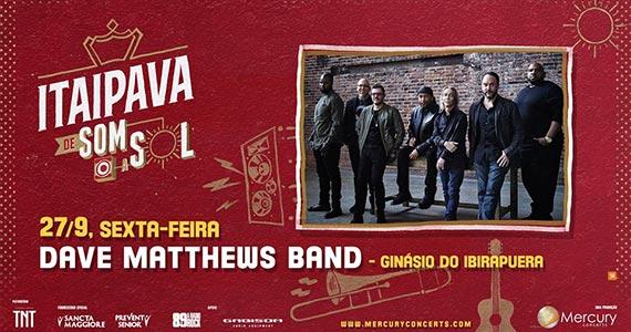 Dave Matthews Band se apresenta na Itaipava de Som a Sol  Eventos BaresSP 570x300 imagem