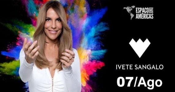 Ivete Sangalo realiza show no Espaço das Américas com seus maiores sucessos Eventos BaresSP 570x300 imagem