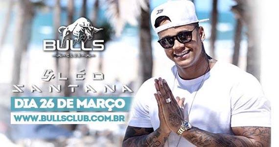 Dono do sucesso Rebolation o cantor Léo Santana agita o palco da Bulls Club Eventos BaresSP 570x300 imagem