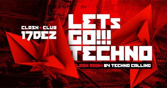 Sábado vai rolar Let´s Go Techno volume 3 na Clash Club Eventos BaresSP 570x300 imagem