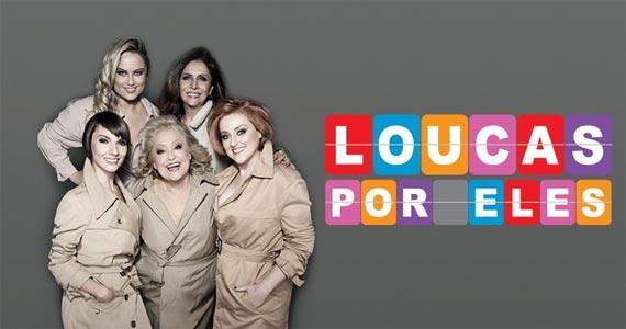 Espetáculo Loucas Por Eles em cartaz no Teatro Fernando Torres Eventos BaresSP 570x300 imagem