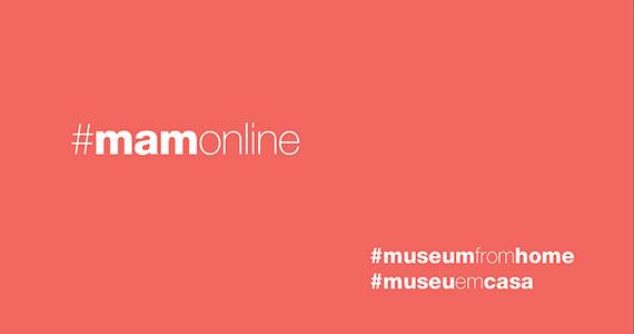 MAM, Museu de Arte Moderna, realiza exposições virtuais Eventos BaresSP 570x300 imagem