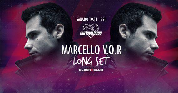 Preparem-se para uma noite cheia de música boa com o set do Dj Marcello V.O.R na Clash Club Eventos BaresSP 570x300 imagem