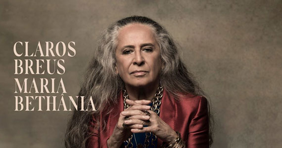 Maria Bethânia em novo show Claros Breus na Unimed Hall Eventos BaresSP 570x300 imagem