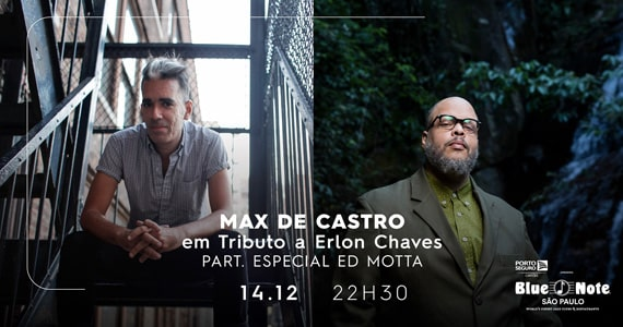 Max de Castro em Tributo a Erlon Chaves no Blue Note