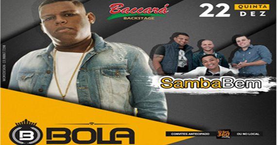 Quinta-feira é dia de Mc Bola e Sambabem agitando à noite no Baccará Bar  Eventos BaresSP 570x300 imagem