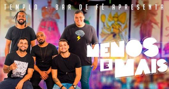 Menos é Mais se apresentam no palco do Templo Bar de Fé Eventos BaresSP 570x300 imagem