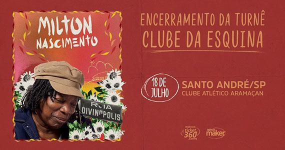 Milton Nascimento com nova turnê no Clube Atlético Aramaçan Eventos BaresSP 570x300 imagem