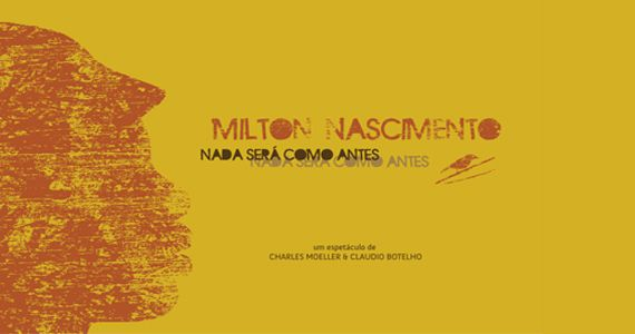 """O musical """"Milton Nascimento - Nada será como Antes no Memorial da América Latina Eventos BaresSP 570x300 imagem"""
