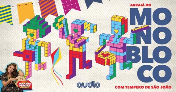 Áudio Club será estremecida pelo Arraiá do Monobloco com tempero de São João Eventos BaresSP 570x300 imagem