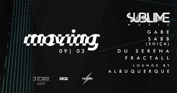 Moving Presents: Sublime Music c/ Gabe, Sabb (Suíça), Du Serena no D Edge Eventos BaresSP 570x300 imagem