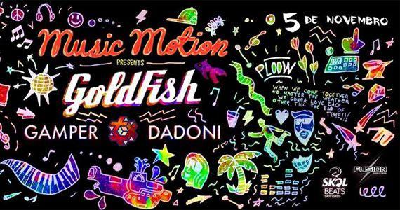 Vem aí a maior e mais aguardada Music Motion de 2016 com os Djs Goldfish e Gamper na Arena Anhembi Eventos BaresSP 570x300 imagem