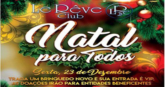 Natal Para Todos é ambalado pelos Djs Torrada, Irai Campos e Tutu no Le Rêve Club Eventos BaresSP 570x300 imagem